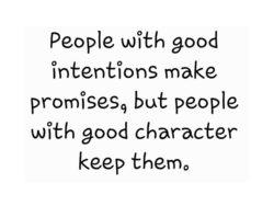 Суть обещаний и договоренностей в том, что они невосприимчивы к обстоятельствам.